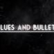 Análisis de Blues and Bullets
