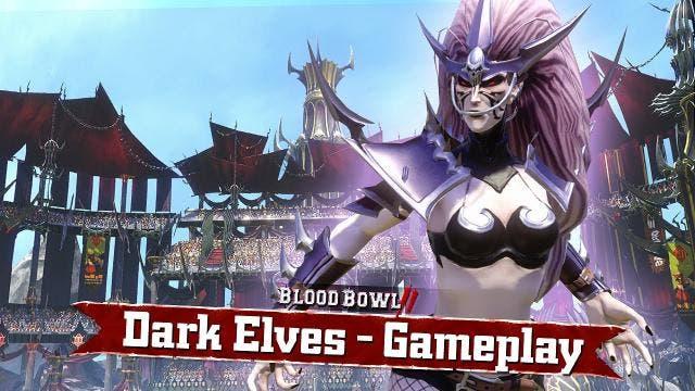 Blood Bowl 2, nuevo gameplay con los 'Elfos Oscuros' 7