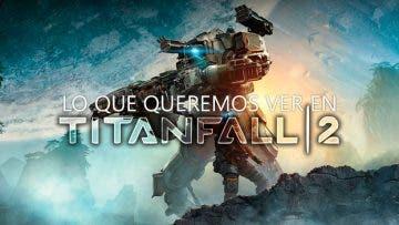 Lo que queremos ver en Titanfall 2 18