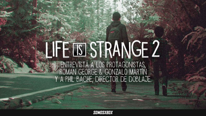 Entrevista a los protagonistas de Life is Strange 2, Roman George y Gonzalo Martín, y el director de doblaje, Phil Bache. 1