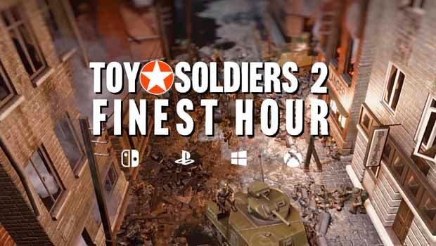 Toy Solders 2: Finest Hour es presentado para llegar el próximo otoño 1