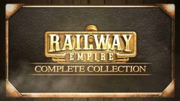 Análisis de Railway Empire: Complete Collection - Xbox One 1