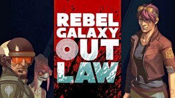 Análisis de Rebel Galaxy Outlaw - Xbox One 1